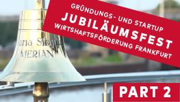 Gründungs- & Startup Jubiläumsfest 2021 | PART 2